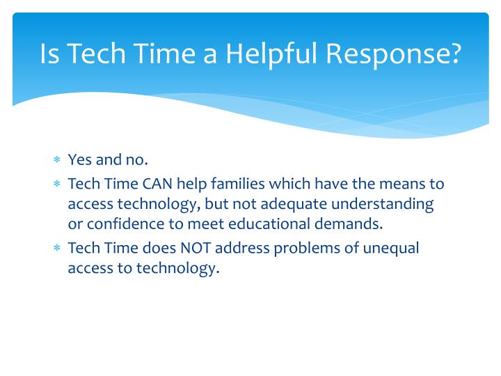 Is Tech Time a Helpful Response?