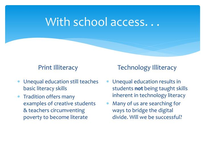 With school access. . .