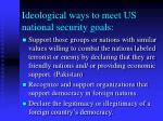 ideological ways to meet us national security goals