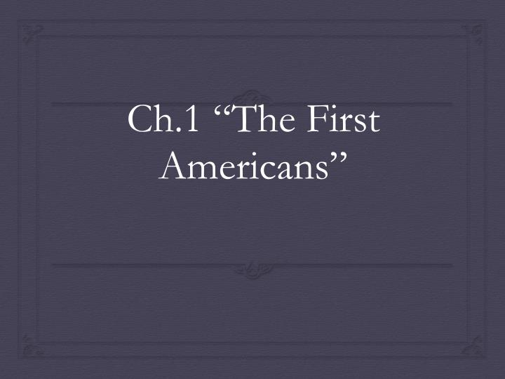 ch 1 the first americans n.