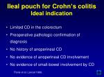 ileal pouch for crohn s colitis ideal indication