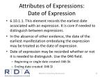 attributes of expressions date of expression