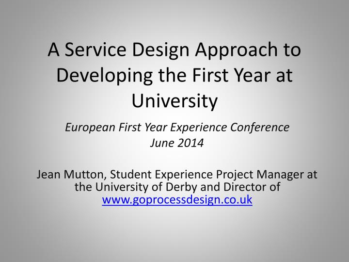 a service design approach to developing the first year at university n.