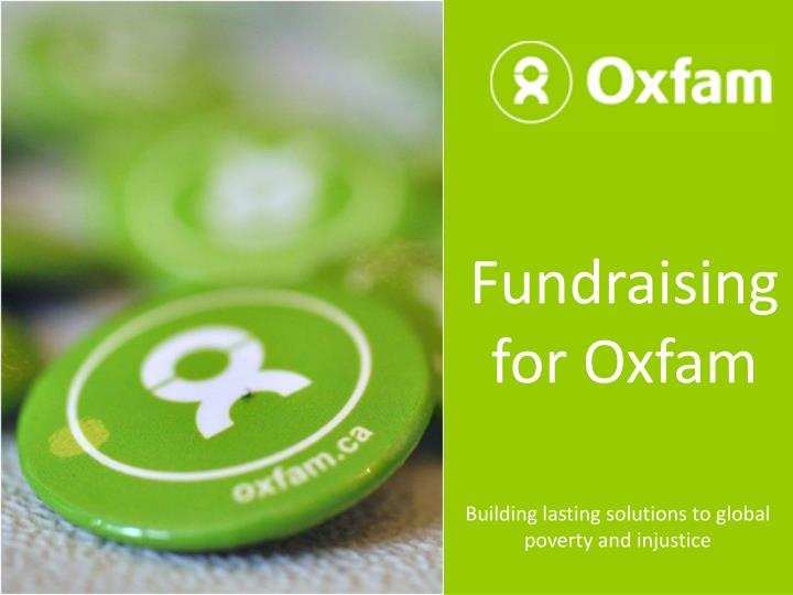 Ppt Fundraising For Oxfam Powerpoint Presentation Free Download Id 2106522