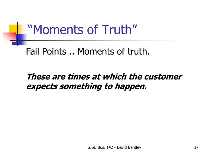 """""""Moments of Truth"""""""