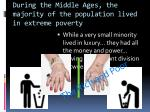 during the middle ages the majority of the population lived in extreme poverty