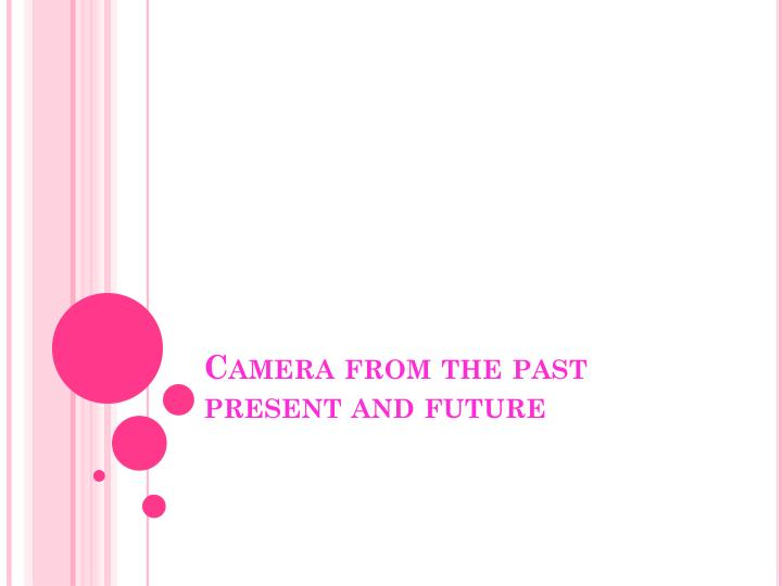 camera from the past present and future n.