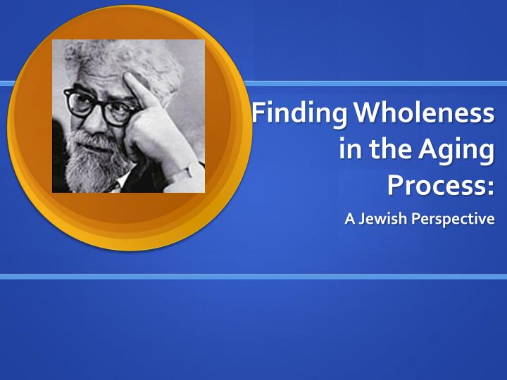 finding wholeness in the aging process n.