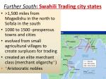 further south swahili trading city states