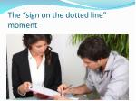 the sign on the dotted line moment
