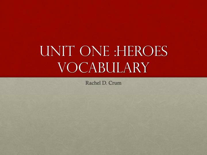 unit one heroes vocabulary n.