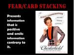 fear card stacking