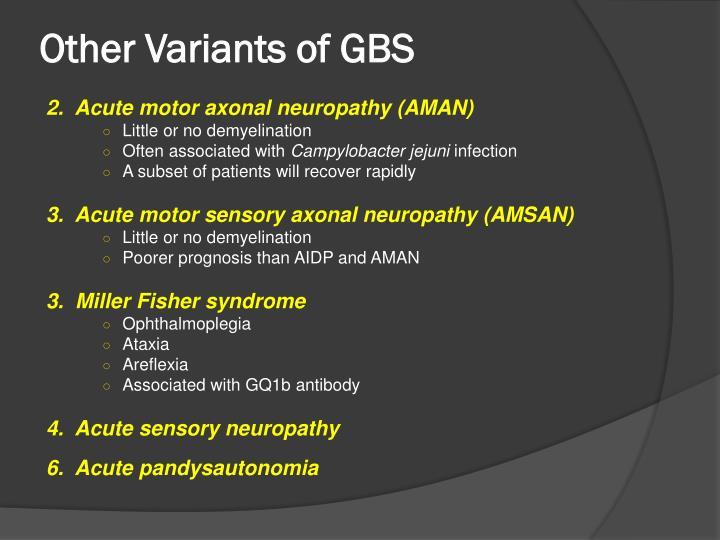 Other Variants of GBS. 2. Acute motor axonal neuropathy ...