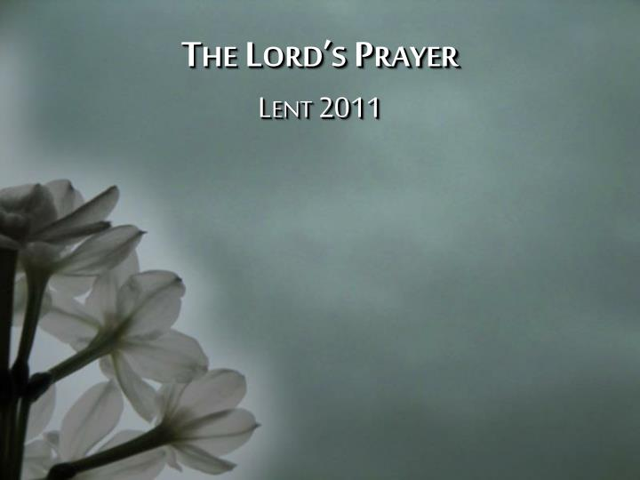 The lord s prayer lent 2011