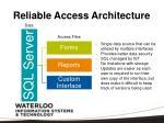 reliable access architecture