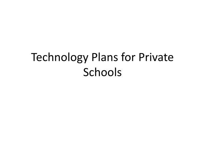 technology plans for private schools n.