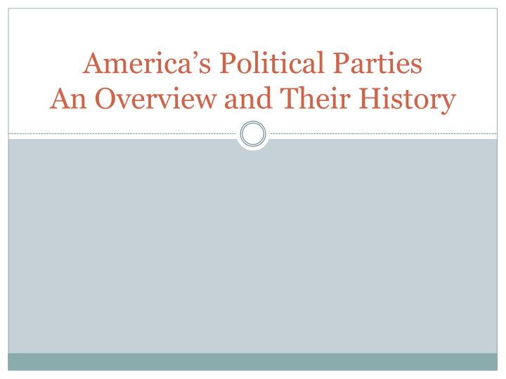 america s political parties an overview and their history n.