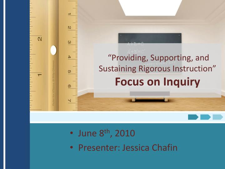 providing supporting and sustaining rigorous instruction focus on inquiry n.