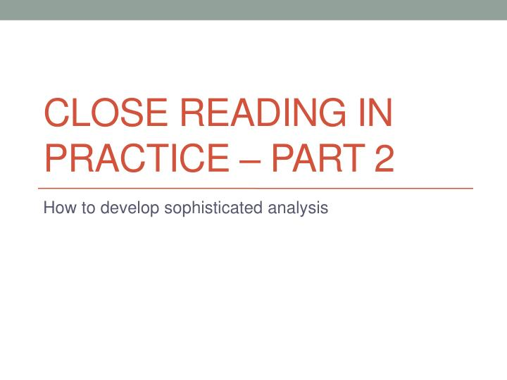 close reading in practice part 2 n.