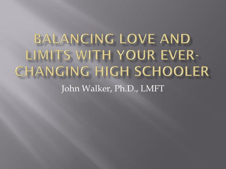 balancing love and limits with your ever changing high schooler n.