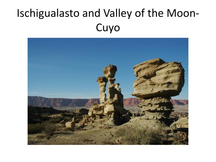 Ischigualasto and Valley of the Moon-Cuyo