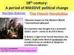 18 th century a period of massive political change