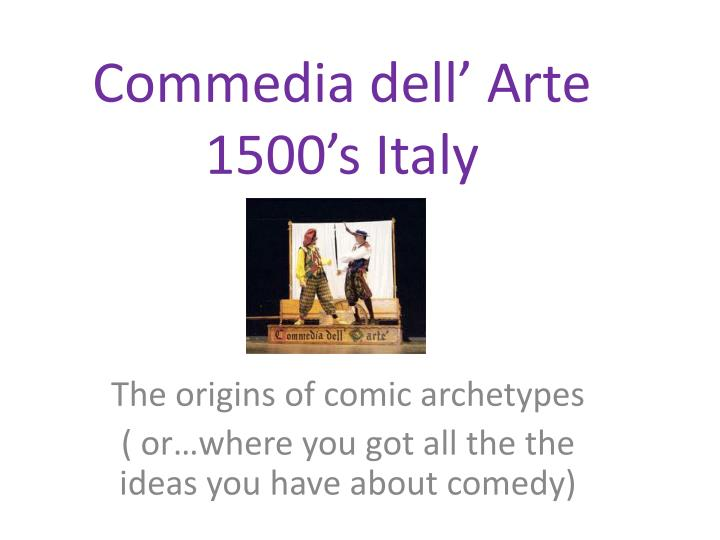 the origin and history of commedia delarte حتما بخوانید the origin and history of commedia delarte.
