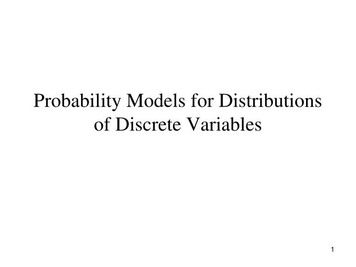 probability models for distributions of discrete variables n.