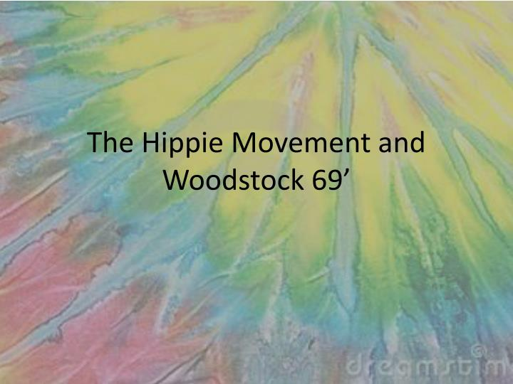 the hippie movement and woodstock 69 n.