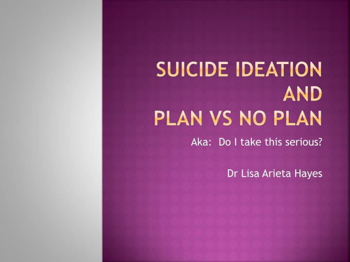suicide ideation and plan vs no plan n.