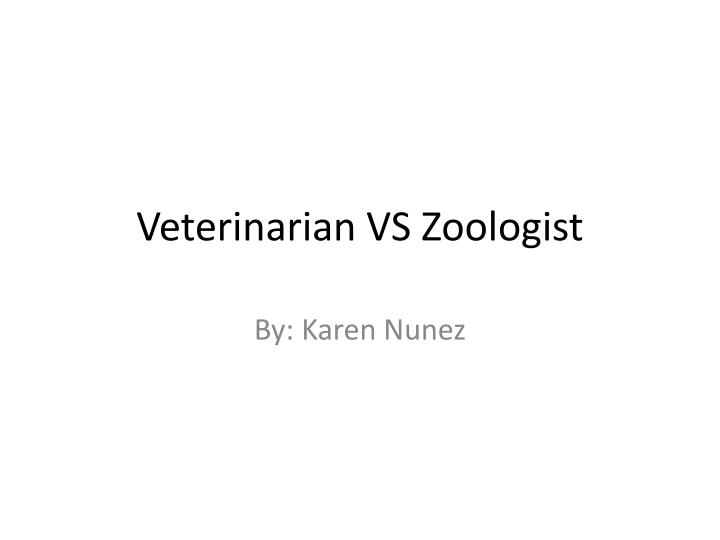veterinarian vs zoologist n.