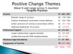 positive change themes mean and range across 5 counties