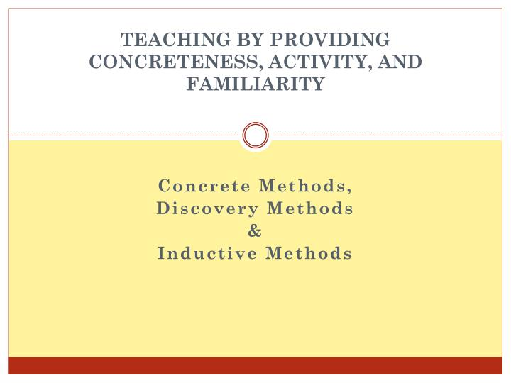 teaching by providing concreteness activity and familiarity n.