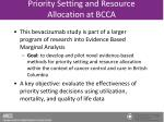 priority setting and resource allocation at bcca