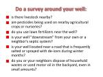 do a survey around your well