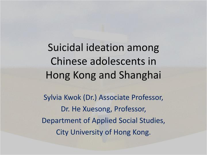 suicidal ideation among chinese adolescents in hong kong and shanghai n.