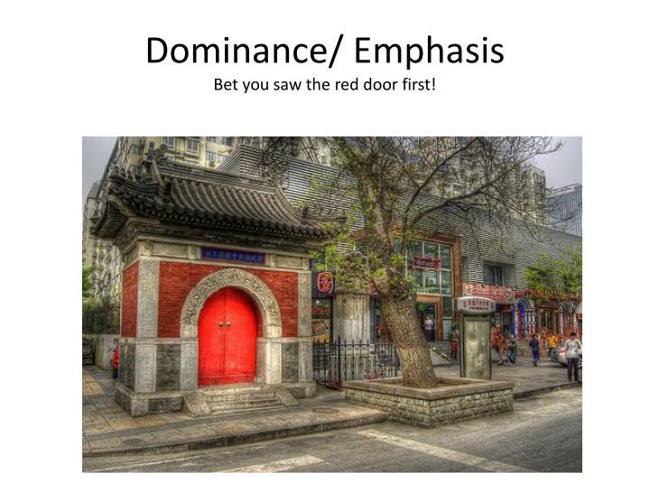 Dominance/ Emphasis