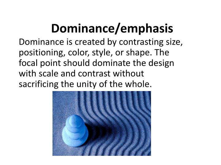 Dominance/emphasis