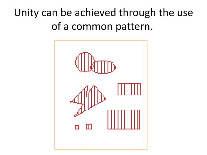 Unity can be achieved through the use of a common pattern.