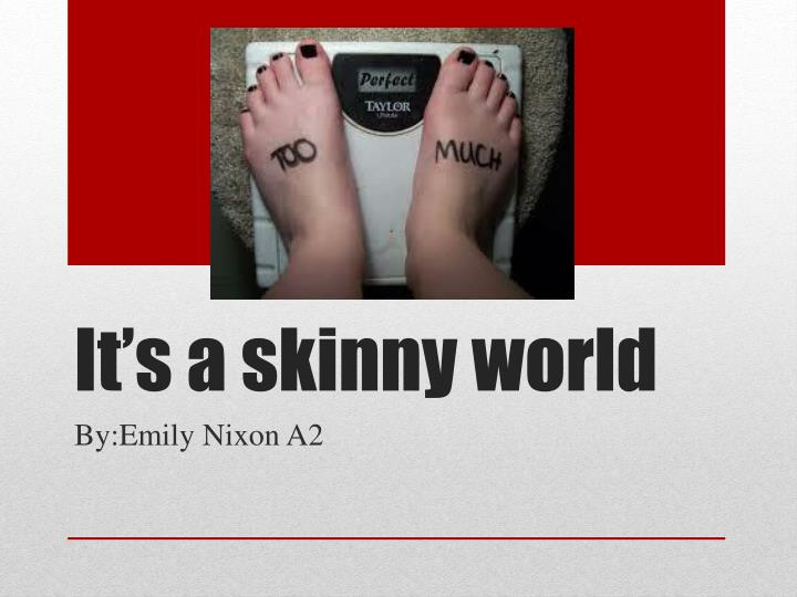 it s a skinny world n.