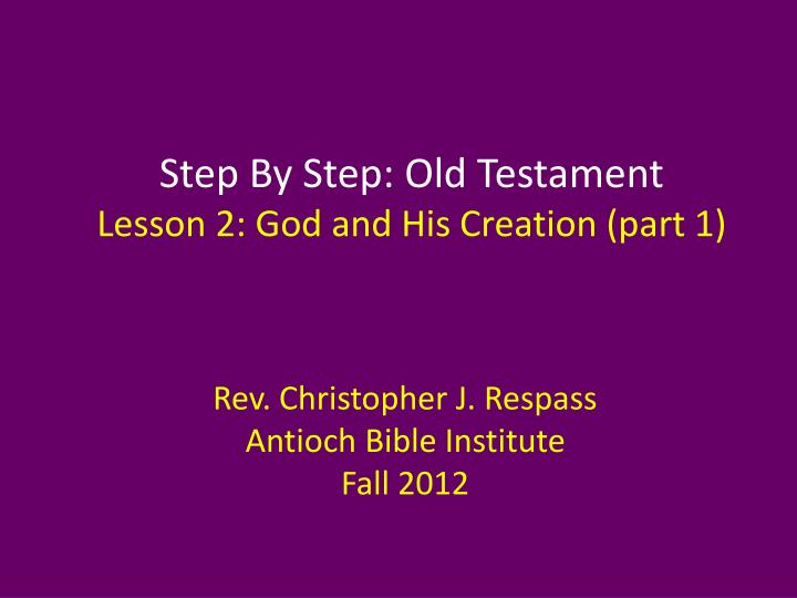 step by step old testament lesson 2 god and his creation part 1 n.