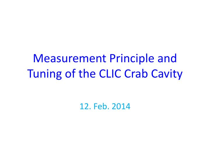measurement principle and tuning of the clic crab cavity n.