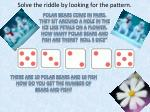 solve the riddle by looking for the pattern2