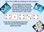 solve the riddle by looking for the pattern3