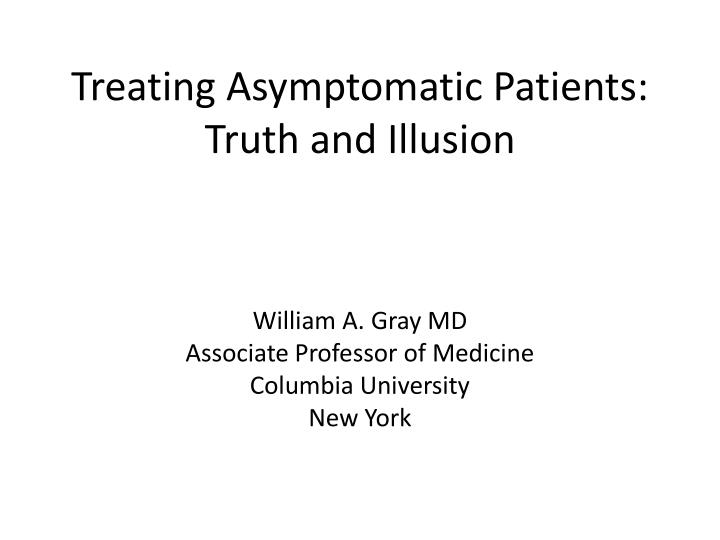 treating asymptomatic patients truth and illusion n.