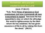 remember who you are created to seek the lord1