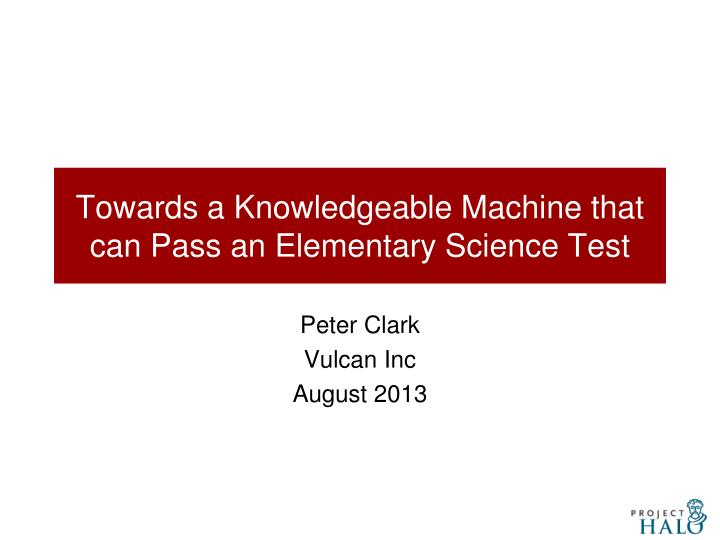 towards a knowledgeable machine that can pass an elementary science test n.