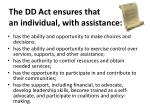 the dd act ensures that an individual with assistance