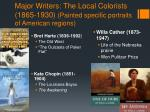 major writers the local colorists 1865 1930 painted specific portraits of american regions