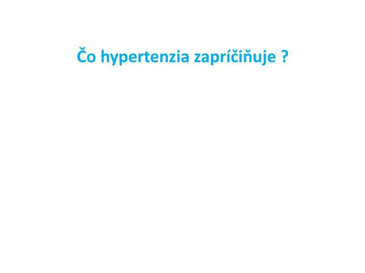 Čo hypertenzia zapríčiňuje ?